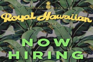 Royal Hawaiian Laguna Beach California Hiring