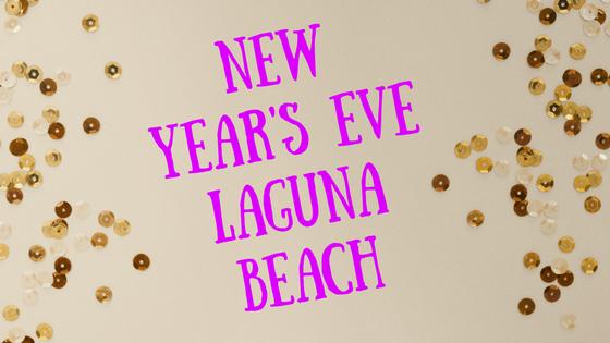 New Year's Eve Laguna Beach California 2018 Guide NYE Party 2017 2018