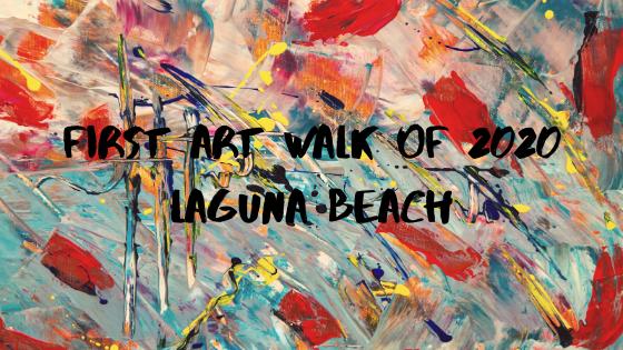 First Art Walk of 2020 Laguna Beach